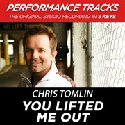 You Lifted Me Out (performance Tracks) - Ep