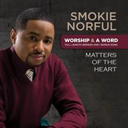 Worship and A Word: Matters of the Heart