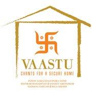 Vaastu - Chants for A Secure Home