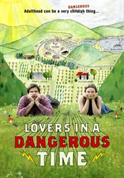Lovers in A Dangerous Time