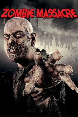 Zombie Massacre 2 2017 Movie Hoopla