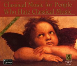Cover image for Classical Music For People Who Hate Classical Music 4-cd Set