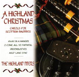 A Highland Christmas: Carols For Scottish Bagpipes