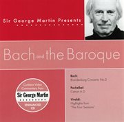 Sir George Martin Presents Bach & the Baroque