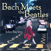 Bach meets the beatles (revisited) cover image