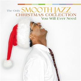 Cover image for The Only Smooth Jazz Christmas Collection You'll Ever Need
