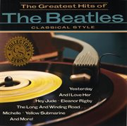 Classical style tribute: the greatest hits of the beatles cover image