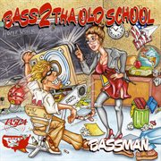 Bass 2 tha old school cover image