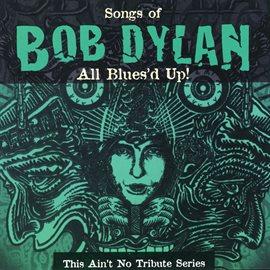 All Blues'd Up: Songs Of Bob Dylan - Taj Mahal