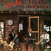 The roots of robert johnson cover image