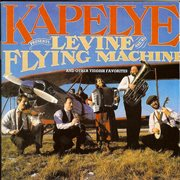Kapelye presents levine and his flying machine cover image