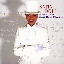 Satin Doll: Smooth Jazz Plays Duke Ellington — Kalamazoo
