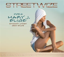 Cover image for Streetwize Does Mary J. Blige