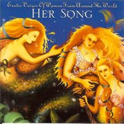 Her Song: Exotic Voices of Women From Around the World