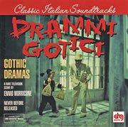 "Gothic dramas: original ennio morricone scores for the italian tv series ""drammi gotici"" cover image"