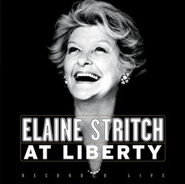 Cover image for Elaine Stritch At Liberty - Original Broadway Cast