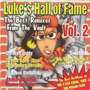 Luke's Hall of Fame Vol. 2:the Best of Remixes of the 2 Live Crew, Luke & the Poison Clan