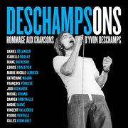Deschampsons (hommage Aux Chansons D'yvon Deschamps)