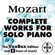 Mozart: complete works for solo piano (the voxbox edition) cover image