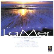 Debussy La Mer; Ravel Daphnis & Chloe