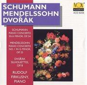 Schumann, Mendelssohn, Dvor̀k