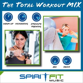 The Total Workout Mix (Warm-Up, Cardio, Strength Training, Dance And Core)