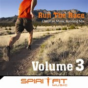 Run the Race Volume 3 (christian Music Running Mix)