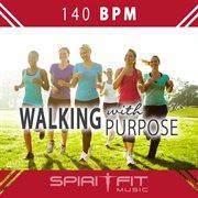 Walk With Purpose (140 Bpm Christian Music Workout Mix)