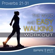 The Word and Easy Walking Workout
