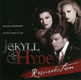 Jekyll & Hyde Resurrection - Frank Wildhorn Presents
