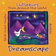 Dreamscape - lullabies from around the world cover image