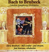 "Brubeck, C.: ""bach to Brubeck"" - Trombone Concerto; Bach Variations; Suite for Banjo & Orchestra; Ot"