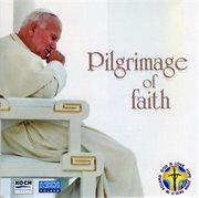 Pilgrimage of faith - words and music celebrating pope john paul ii's return to poland cover image