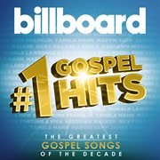 Billboard #1 gospel hits the greatest gospel songs of all time! cover image