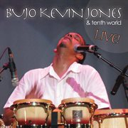 Bujo Kevin Jones and Tenth World (live) (live)