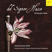 Del Signor Hasse - Works for Flute