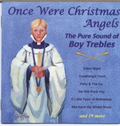 Once were christmas angels: the pure sound of boy trebles cover image
