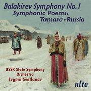 "Balakirev: Symphony 1; Symphonic Poems: ""tamara"", ""russia"""