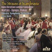 The Strauss of Scandinavia; Hans Christian Lumbye Favourites! Waltzes, Galops and Polkas