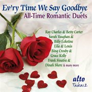 Evr'y time we say goodbye - all-time romantic duets cover image