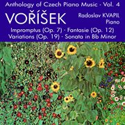 Anthology of Czech Piano Music Vol. 4 - Voríšek