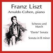 """Liszt: Scherzo and March; """"dante"""" Sonata; Sonata in B Minor"""