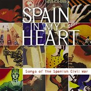 Spain in my heart: songs of the spanish civil war cover image
