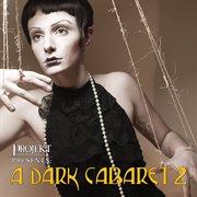 A Dark Cabaret 2
