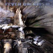 Fever Dreams Iii