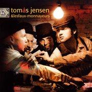 Tomás Jensen & Les Faux-Monnayeurs