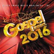 Kerry douglas presents gospel mix 2016 cover image