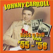 The Rock N' Roll Years '55 - '58