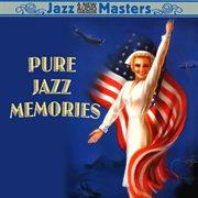 Pure Jazz Memories