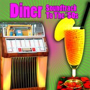 Diner - Soundtrack to the '50s